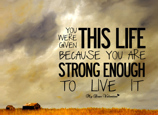 Strong Enough to Live it