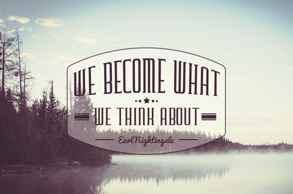 We Become What We think